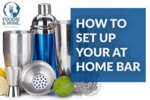 Bar Basics – How to Set Up Your At Home Bar