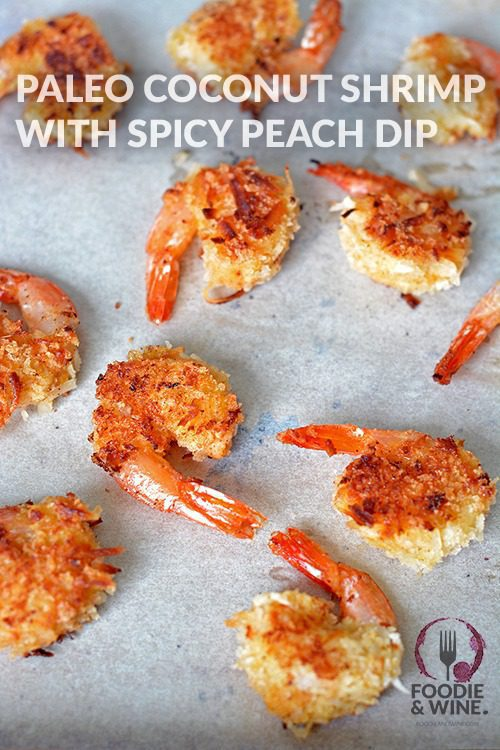 Paleo Coconut Shrimp with Spicy Peach Dip. No baking required. Perfect for Paleo, 21 Day Fix or Whole 30 diet. More Paleo recipes at FoodieandWine.com
