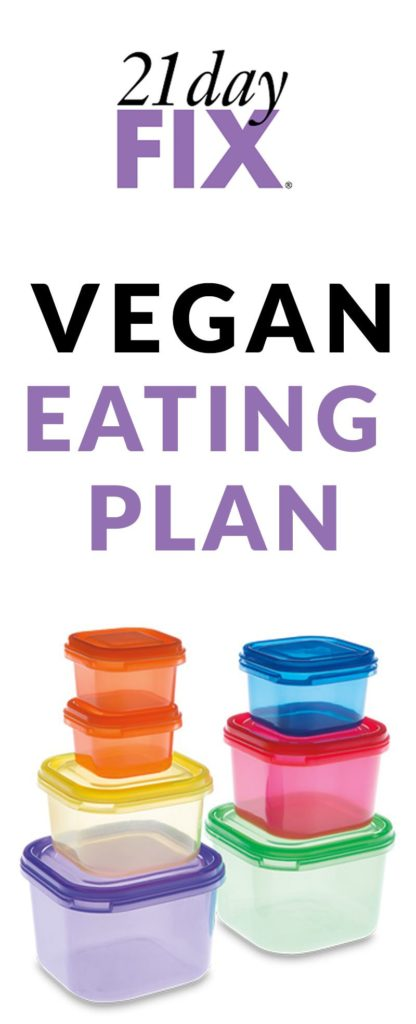 New 21 Day Fix VEGAN Eating Plan - includes links to 21 Day Fix Recipes! These Vegan Recipes also work for Vegetarians. Click for more 21 Day Fix Tools!