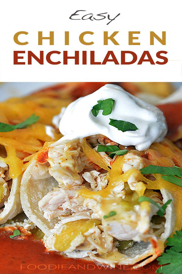 Easy Chicken Enchiladas loaded with cheese, chicken and Mexican flavors! This dinner recipe is perfect for an easy meal. Click for more Mexican Food Recipes at FoodieandWine.com