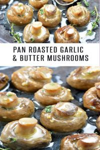 Pan Roasted Garlic Mushrooms loaded with garlic, butter and thyme. Ready in just 15 minutes. Serve with mashed potatoes or steak. Perfect side dish to any meal. #vegetarianrecipes #sidedish #dinnerrecipes #christmasrecipes #mushrooms