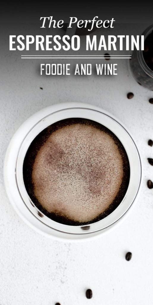 Pinterest pin showing a top down picture of an espresso martini in a martini glass. Coffee beans are scattered around the glass.
