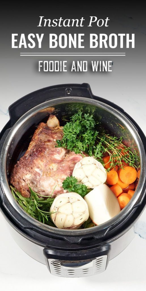 Pinterest pin of An instant pot filled with ingredients to make homemade bone broth. Pictured ingredients include beef bones, parsley, onion, garlic and carrots.