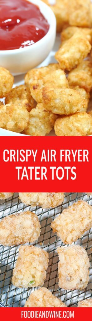Pinterest pin showing a close up of tater tots next to a white bowl filled with ketchup. Bottom photo shows uncooked frozen tater tots on a silver air fryer sheet.