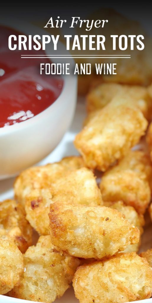 Pinterest pin showing a close up of air fryer tater tots next to a white bowl filled with ketchup.