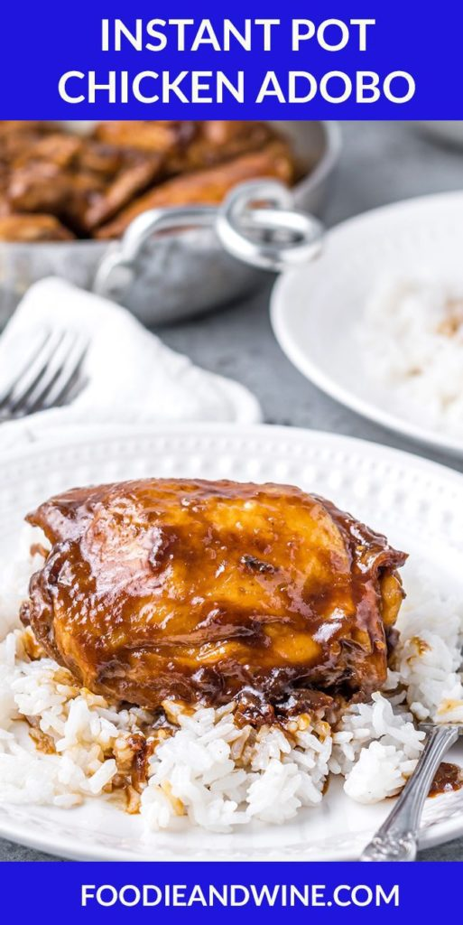 Pinterest pin showing a close up of Chicken Adobo on a bed of white rice on a white plate.